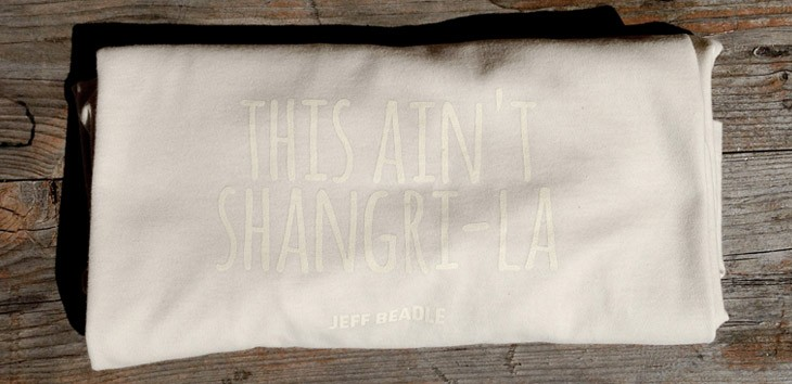 "Jeff Beadle T-Shirts ""This Ain't Shangri-La"""