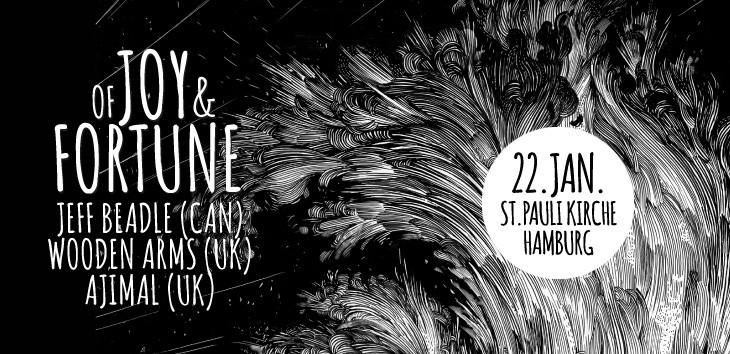 OF JOY & FORTUNE - Benefiz Konzert mit Jeff Beadle (CAN), Wooden Arms (UK), Ajimal (UK)