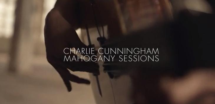 Videos: Charlie Cunningham - Mahogany Sessions