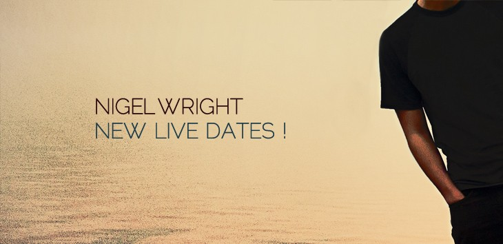 Next set of live dates for Nigel Wright
